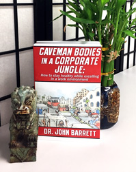 Caveman Bodies in a Corporate Jungle: How to stay healthy while excelling in a work environment